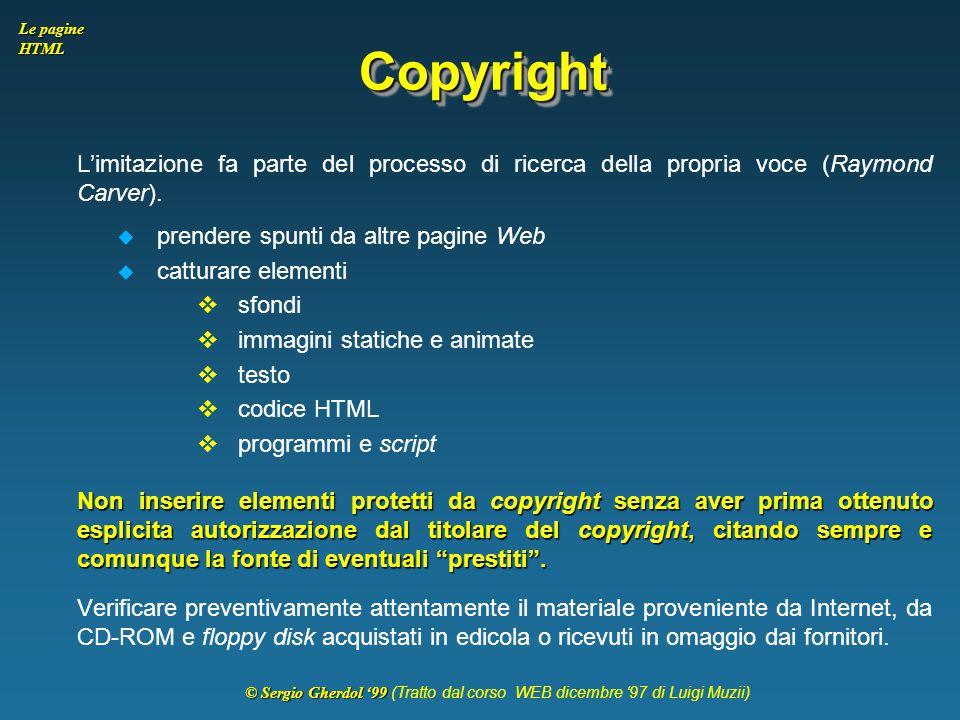 Copyright L'imitazione fa parte del processo di ricerca della propria voce (Raymond Carver). prendere spunti da altre pagine Web.
