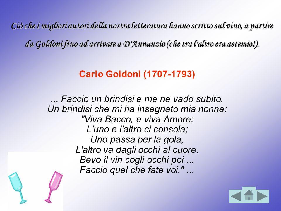 Ciò che i migliori autori della nostra letteratura hanno scritto sul vino, a partire da Goldoni fino ad arrivare a D Annunzio (che tra l altro era astemio!).