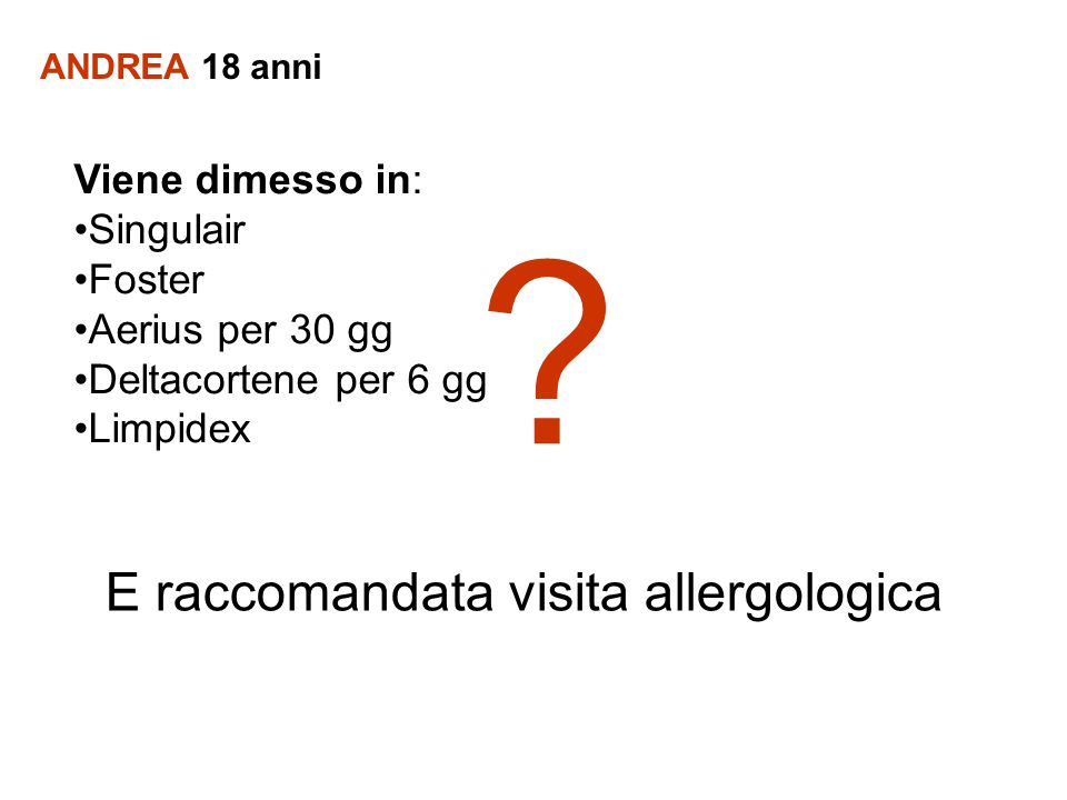 E raccomandata visita allergologica Viene dimesso in: Singulair