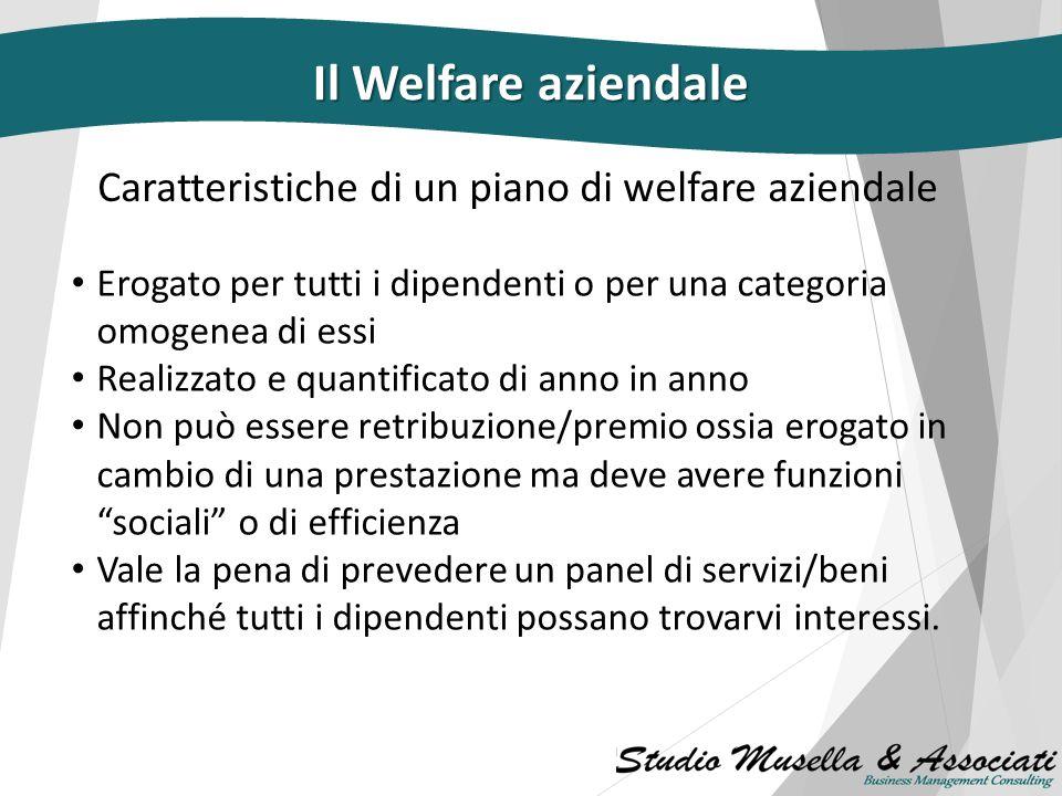 Il Welfare aziendale Caratteristiche di un piano di welfare aziendale