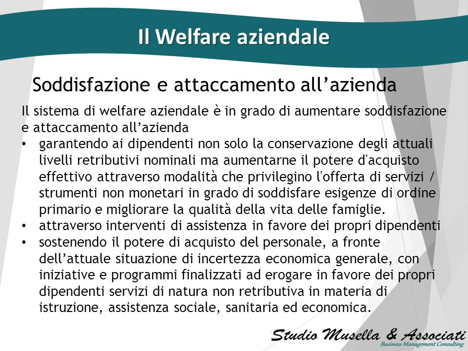 Il Welfare aziendale Soddisfazione e attaccamento all'azienda