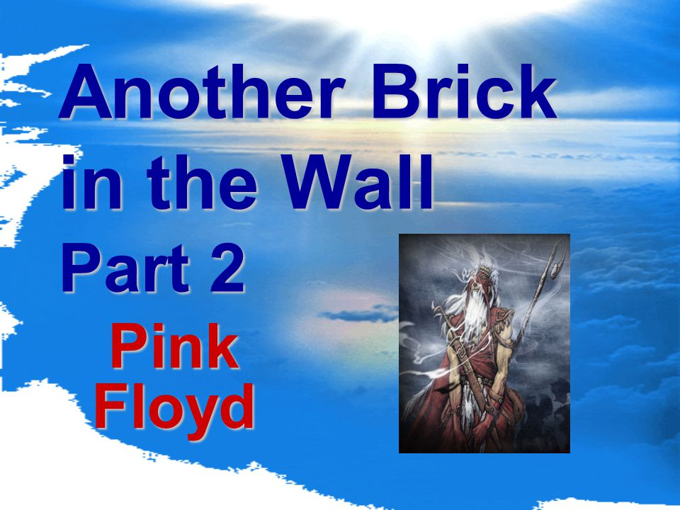 Another Brick in the Wall Part 2