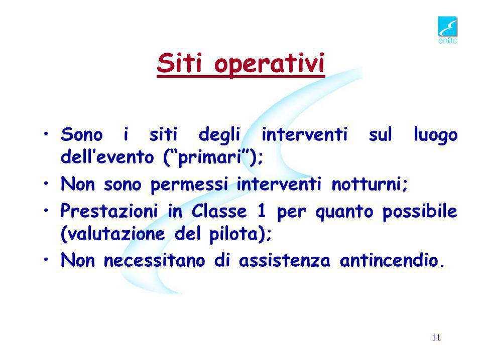 Siti operativi Sono i siti degli interventi sul luogo dell'evento ( primari ); Non sono permessi interventi notturni;
