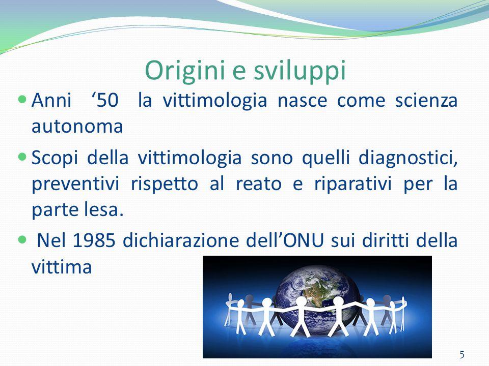 Origini e sviluppi Anni '50 la vittimologia nasce come scienza autonoma.