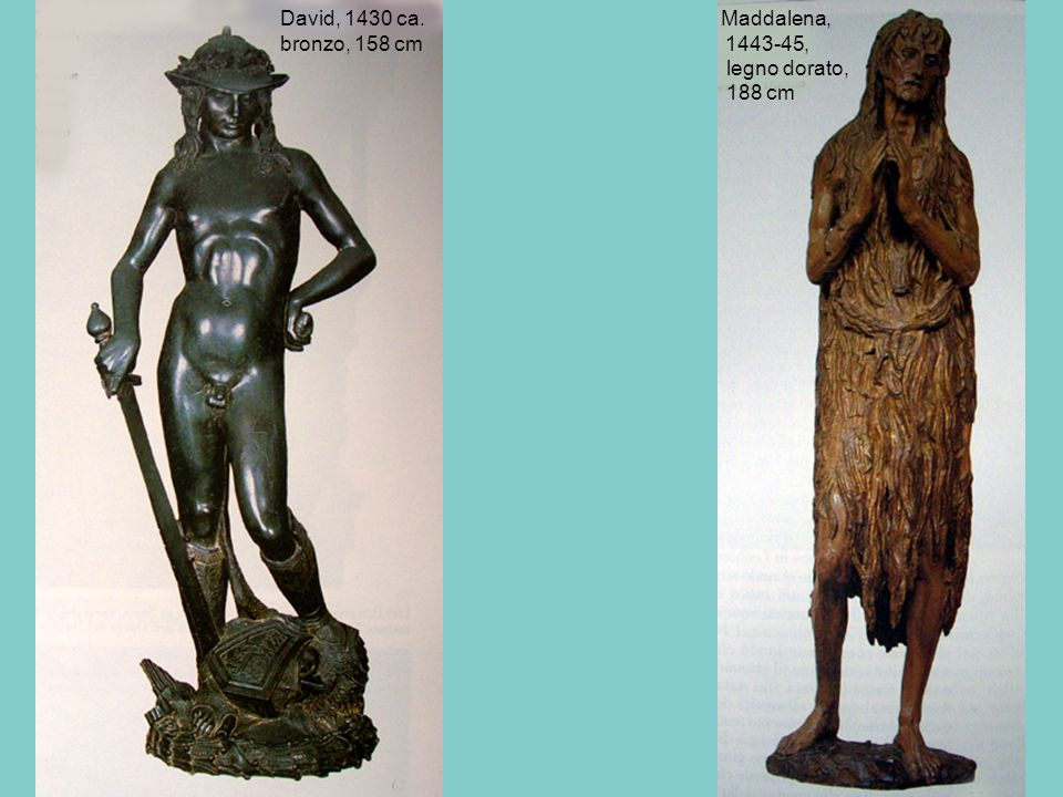 David, 1430 ca. Maddalena,