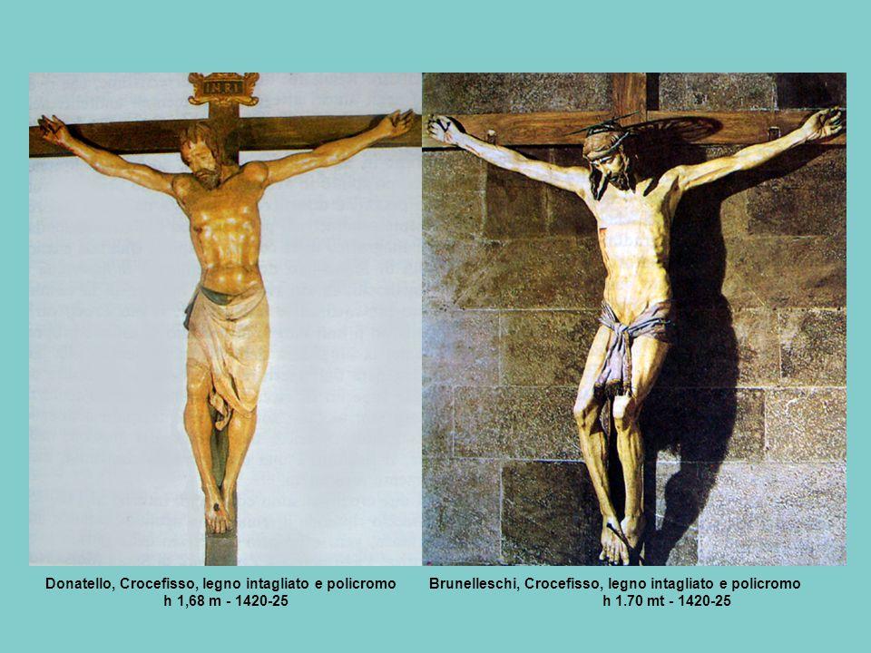 Donatello, Crocefisso, legno intagliato e policromo Brunelleschi, Crocefisso, legno intagliato e policromo