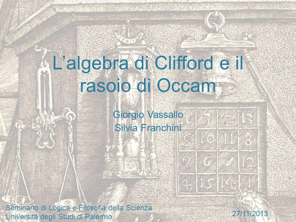 L'algebra di Clifford e il rasoio di Occam