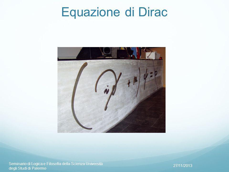 Equazione di Dirac Seminario di Logica e Filosofia della Scienza Università degli Studi di Palermo.