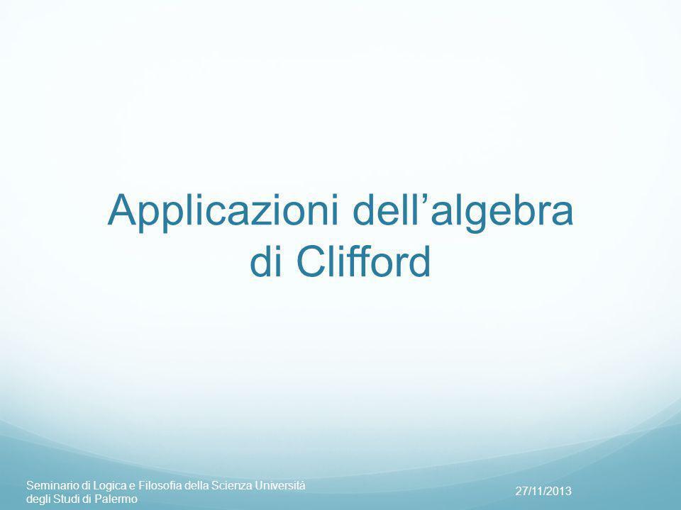 Applicazioni dell'algebra di Clifford