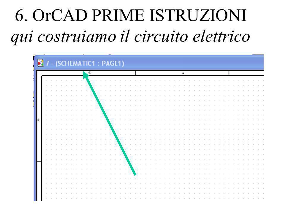 6. OrCAD PRIME ISTRUZIONI qui costruiamo il circuito elettrico