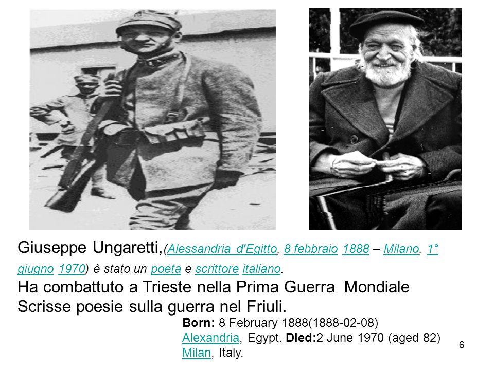 Ha combattuto a Trieste nella Prima Guerra Mondiale