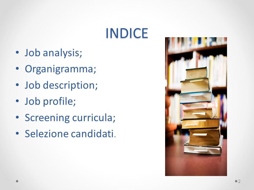 INDICE Job analysis; Organigramma; Job description; Job profile;