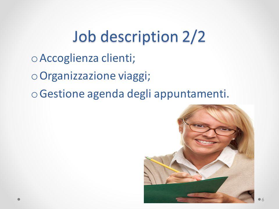 Job description 2/2 Accoglienza clienti; Organizzazione viaggi;