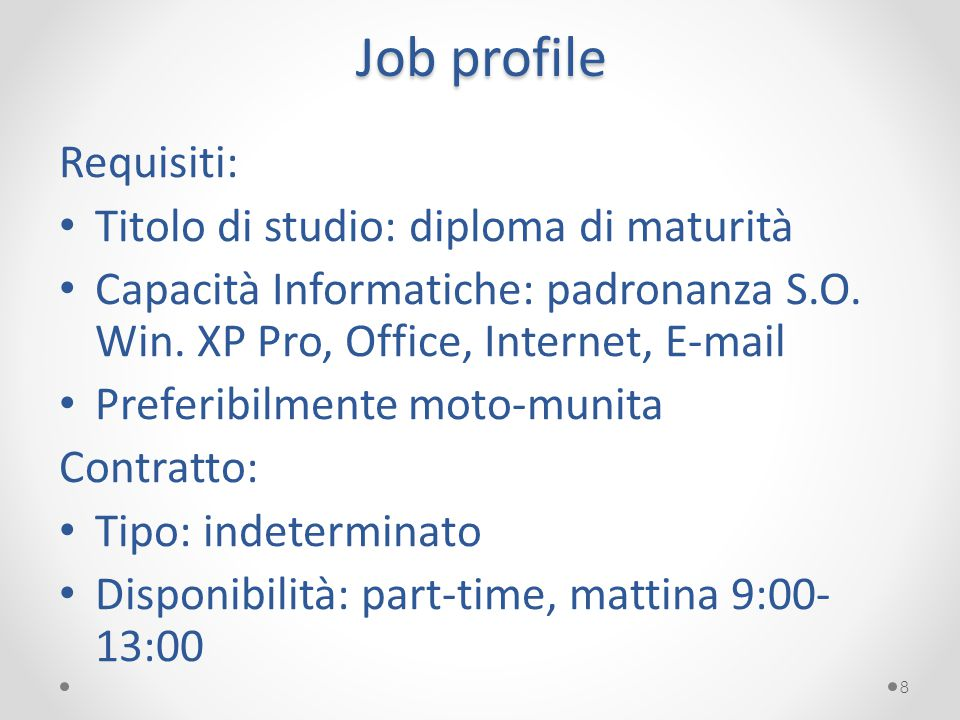 Job profile Requisiti: Titolo di studio: diploma di maturità