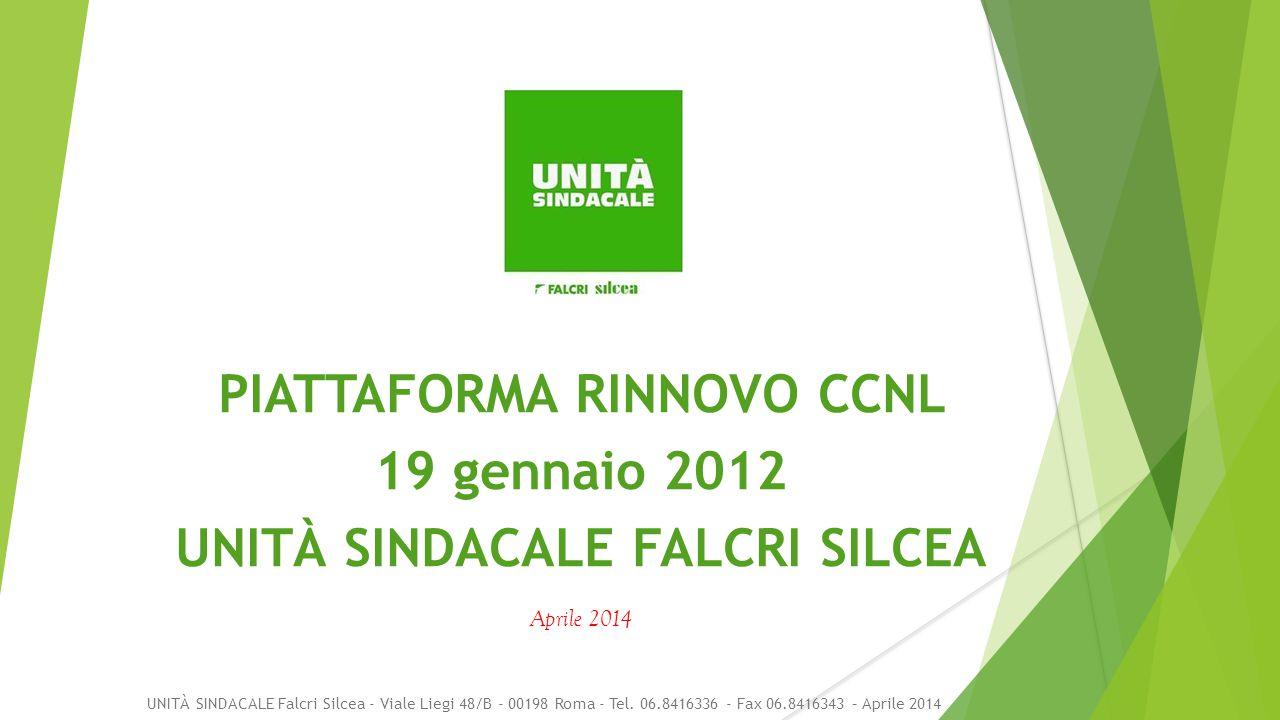 PIATTAFORMA RINNOVO CCNL 19 gennaio 2012 UNITÀ SINDACALE FALCRI SILCEA