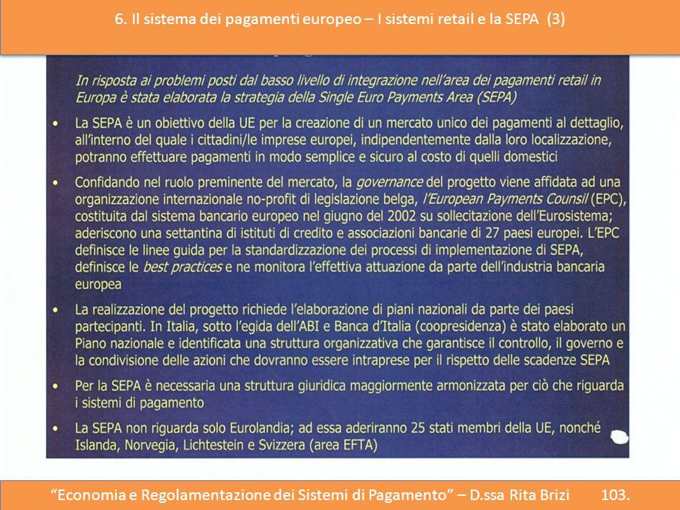 6. Il sistema dei pagamenti europeo – I sistemi retail e la SEPA (3)