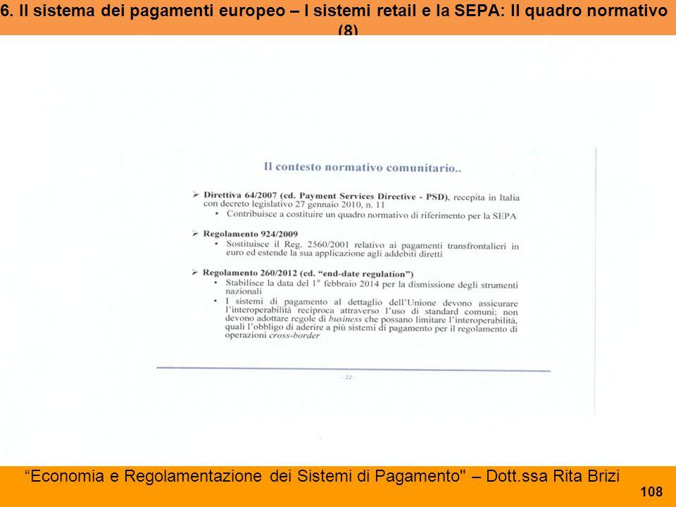 6. Il sistema dei pagamenti europeo – I sistemi retail e la SEPA: Il quadro normativo (8)