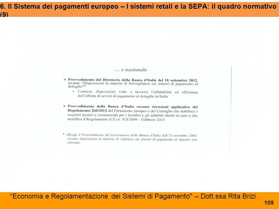 6. Il Sistema dei pagamenti europeo – I sistemi retail e la SEPA: il quadro normativo (9)