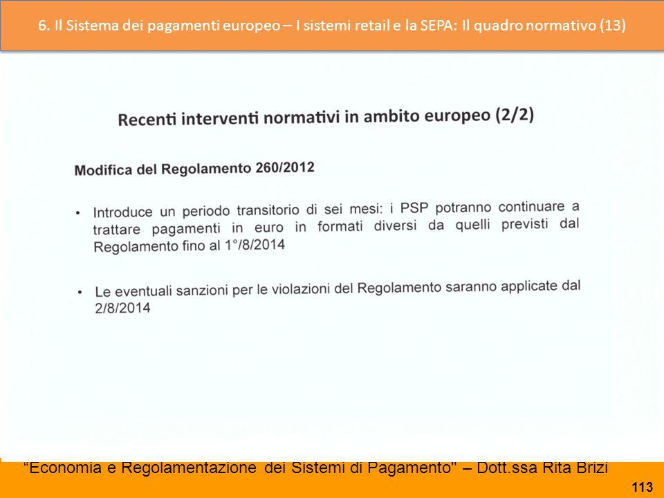 6. Il Sistema dei pagamenti europeo – I sistemi retail e la SEPA: Il quadro normativo (13)
