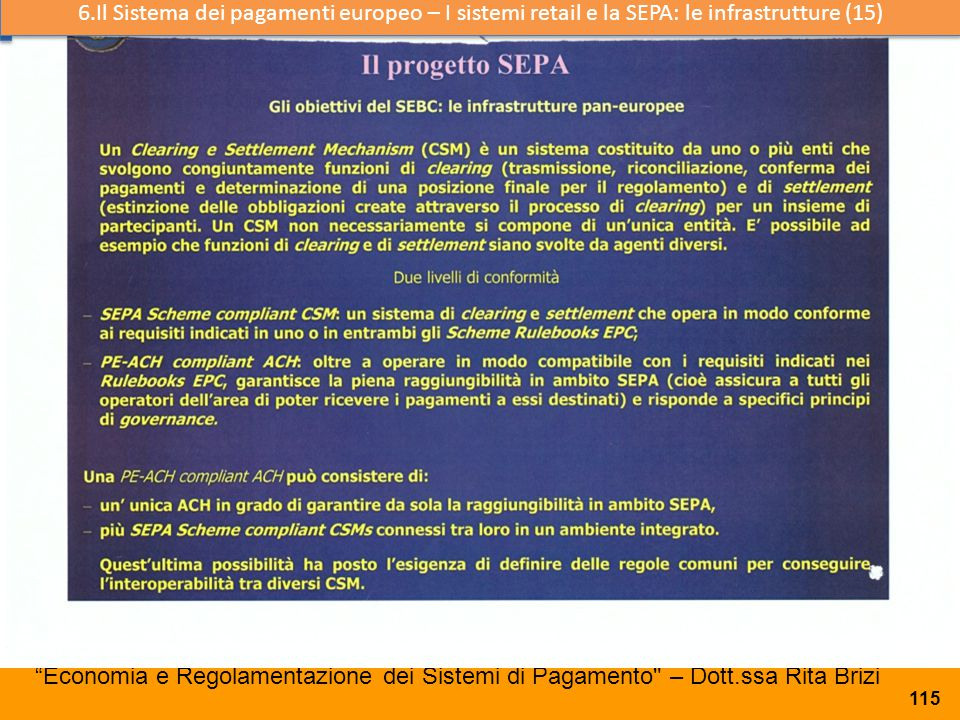 6.Il Sistema dei pagamenti europeo – I sistemi retail e la SEPA: le infrastrutture (15)