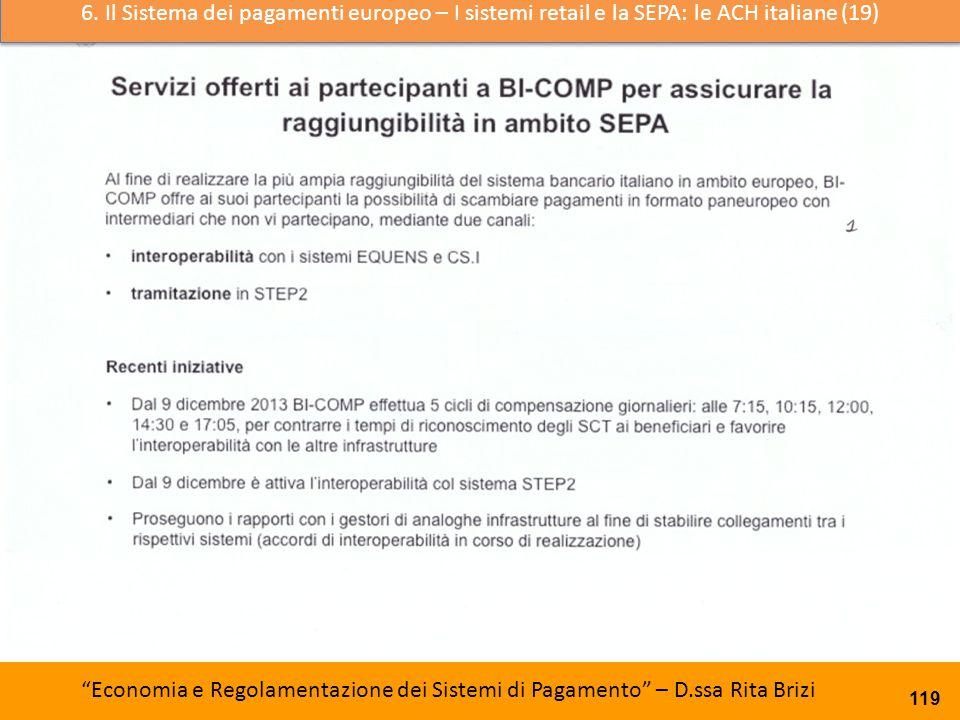 6. Il Sistema dei pagamenti europeo – I sistemi retail e la SEPA: le ACH italiane (19)