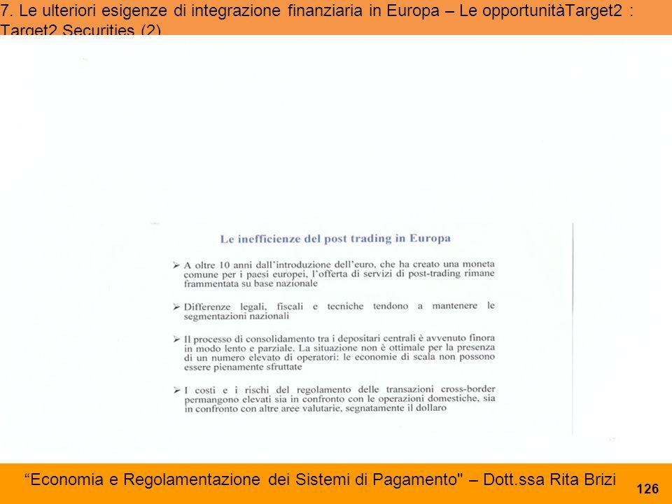 7. Le ulteriori esigenze di integrazione finanziaria in Europa – Le opportunitàTarget2 : Target2 Securities (2)