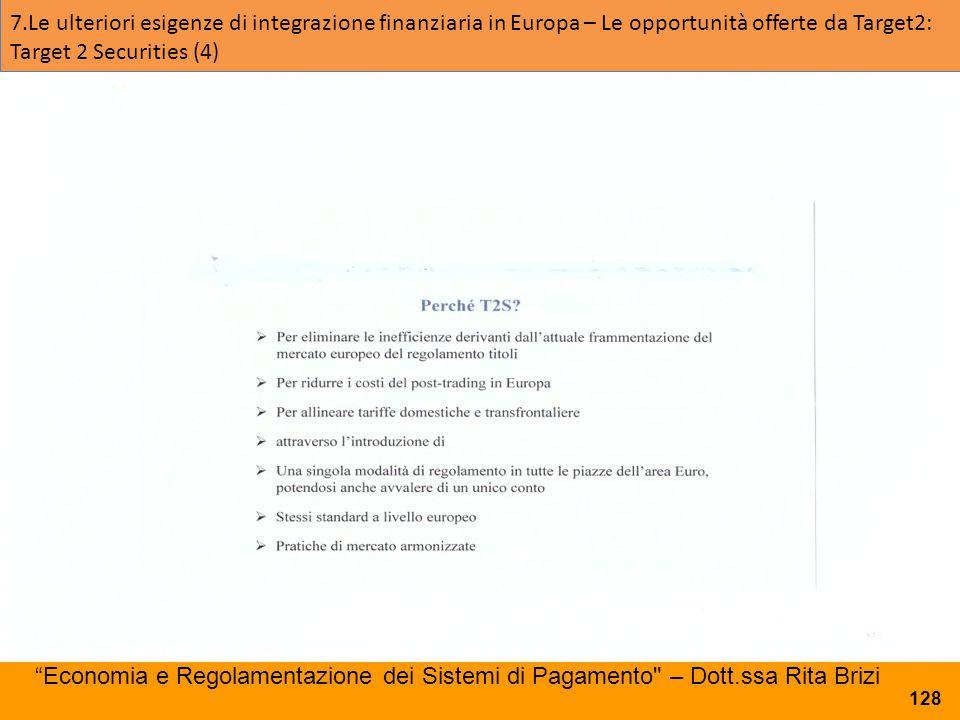 7.Le ulteriori esigenze di integrazione finanziaria in Europa – Le opportunità offerte da Target2: Target 2 Securities (4)