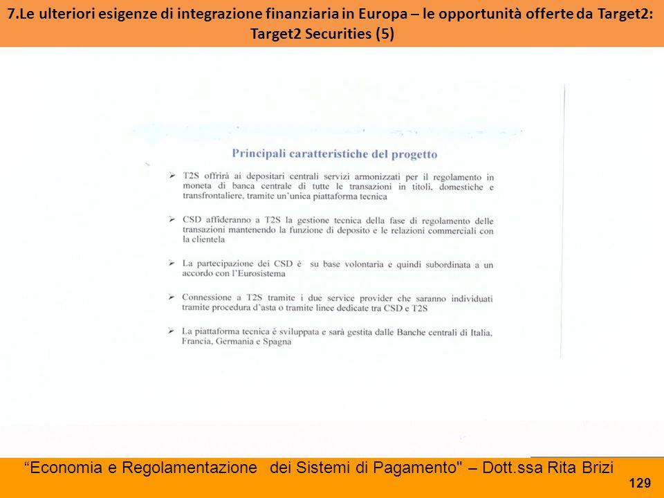 7.Le ulteriori esigenze di integrazione finanziaria in Europa – le opportunità offerte da Target2: