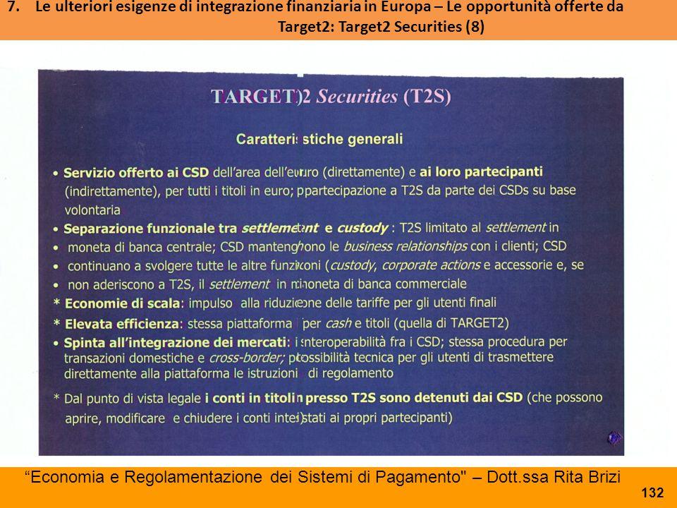 7. Le ulteriori esigenze di integrazione finanziaria in Europa – Le opportunità offerte da Target2: Target2 Securities (8)