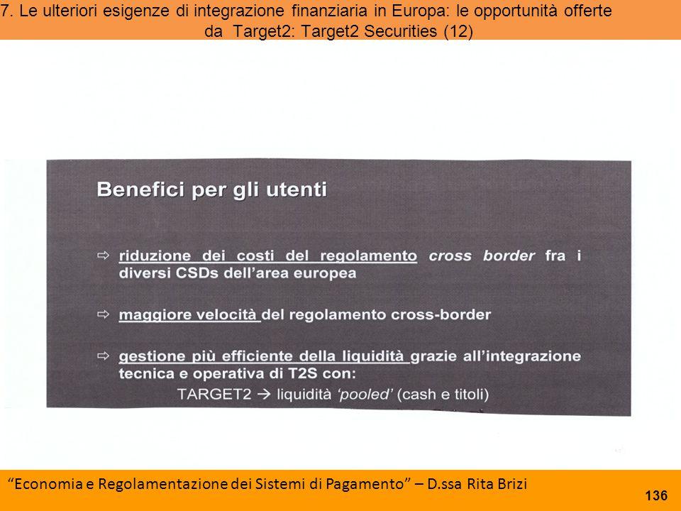 7. Le ulteriori esigenze di integrazione finanziaria in Europa: le opportunità offerte da Target2: Target2 Securities (12)