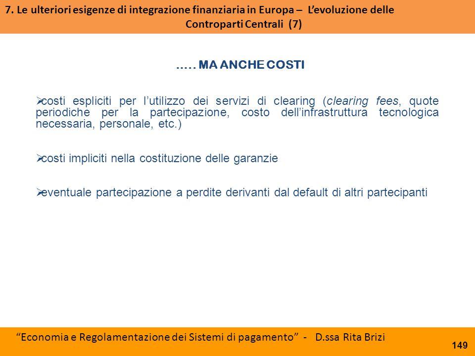 7. Le ulteriori esigenze di integrazione finanziaria in Europa – L'evoluzione delle