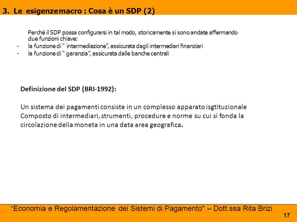 3. Le esigenze macro : Cosa è un SDP (2)