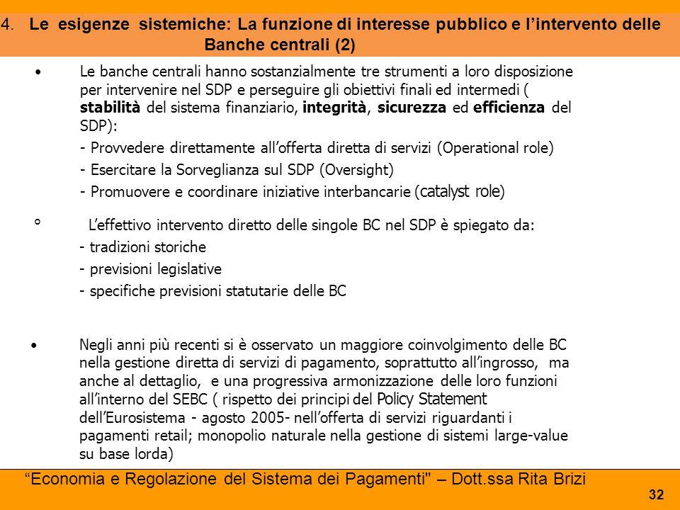4. Le esigenze sistemiche: La funzione di interesse pubblico e l'intervento delle Banche centrali (2)