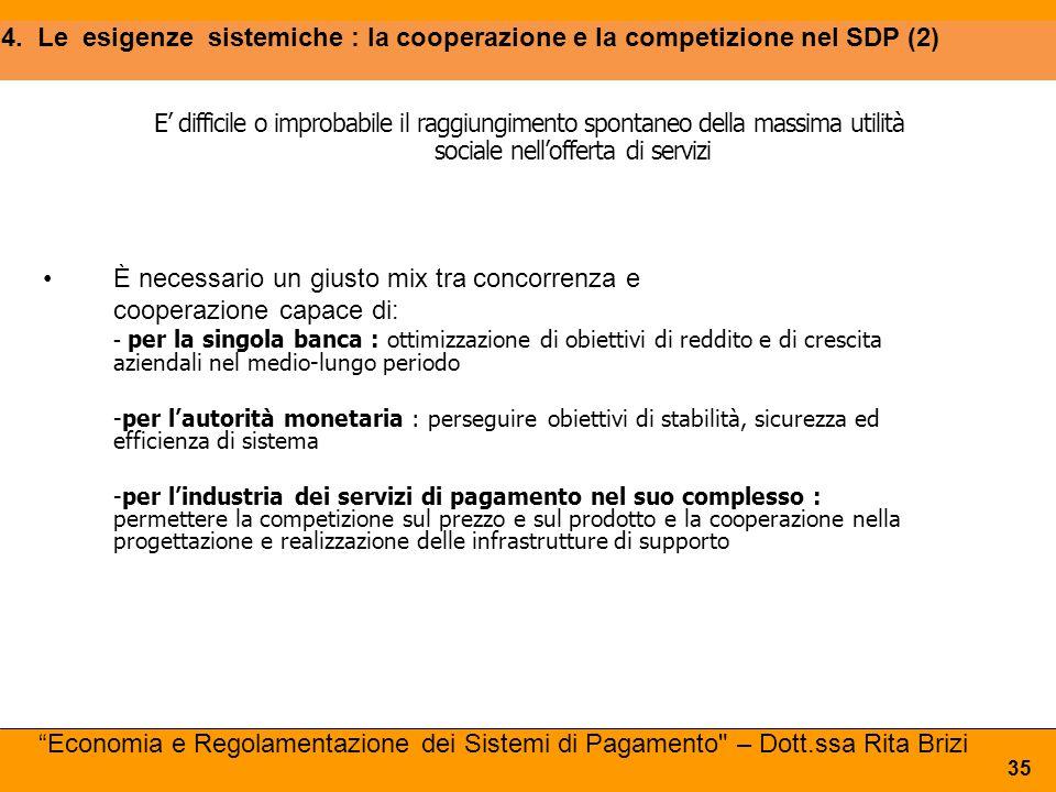 È necessario un giusto mix tra concorrenza e cooperazione capace di:
