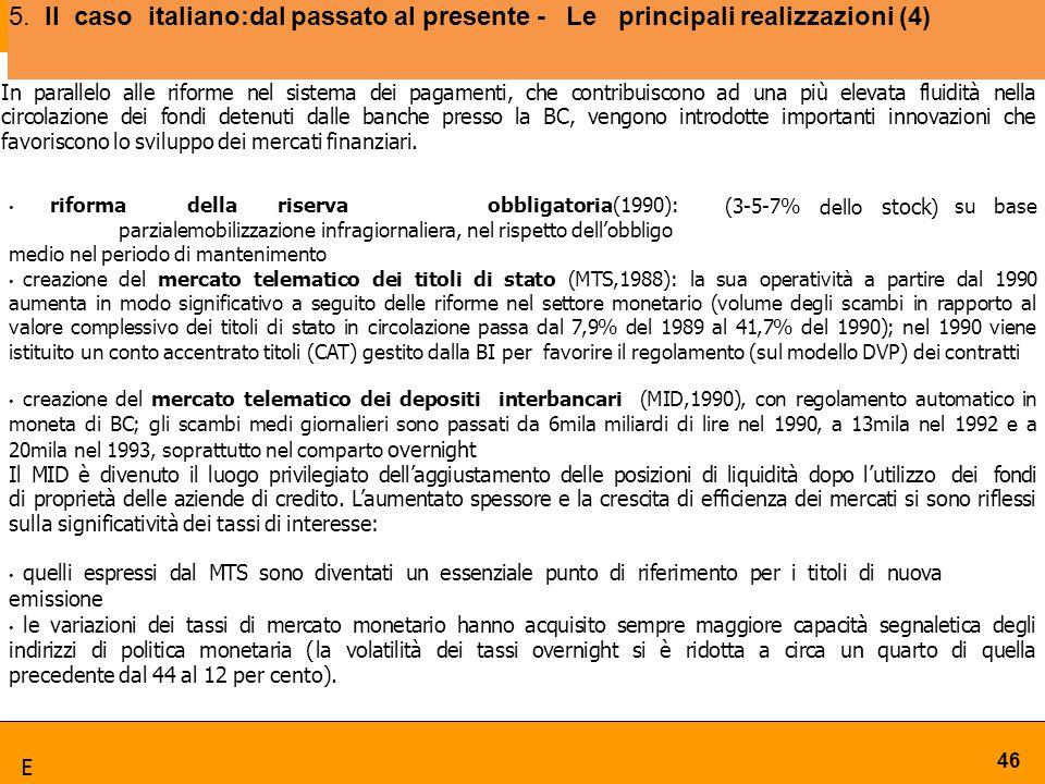 5. Il caso italiano:dal passato al presente - Le principali realizzazioni (4)