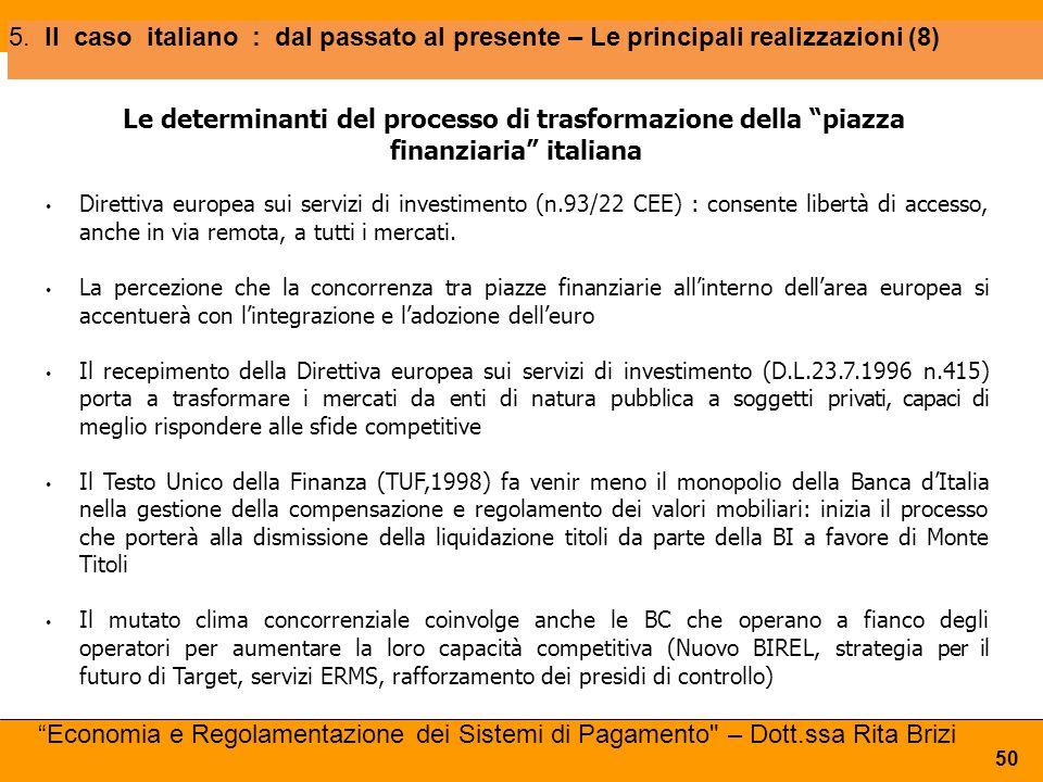 5. Il caso italiano : dal passato al presente – Le principali realizzazioni (8)