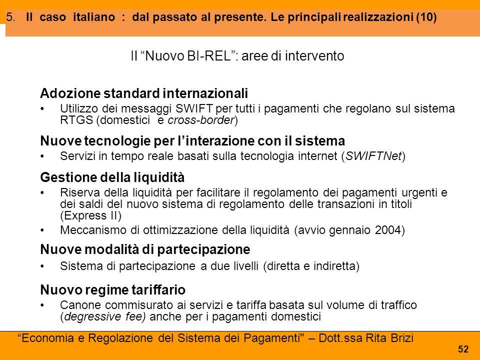 Il Nuovo BI-REL : aree di intervento Adozione standard internazionali