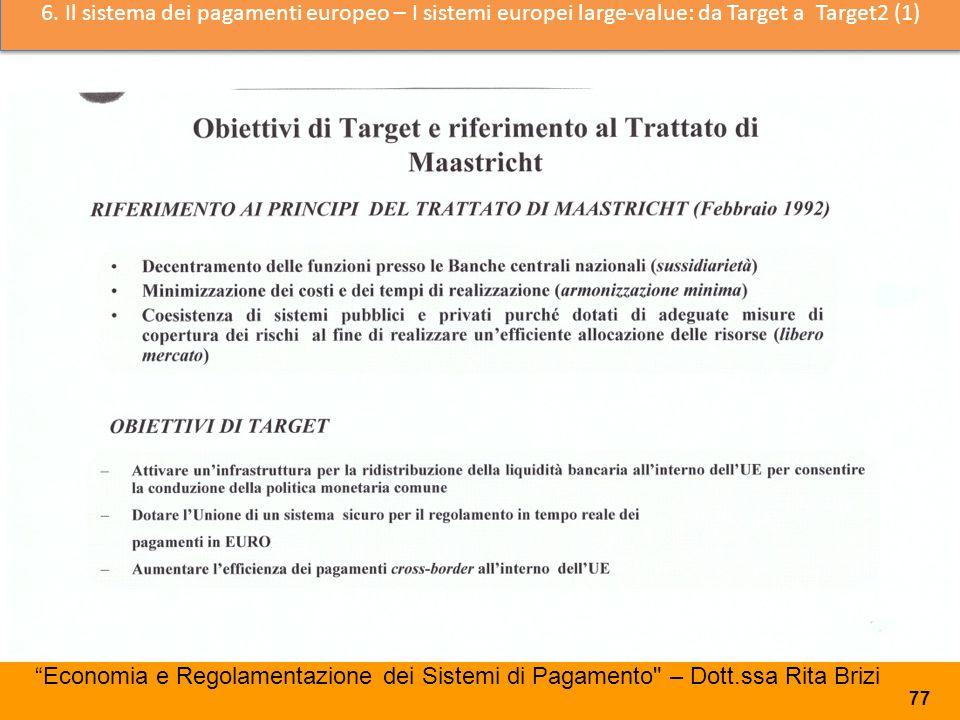6. Il sistema dei pagamenti europeo – I sistemi europei large-value: da Target a Target2 (1)