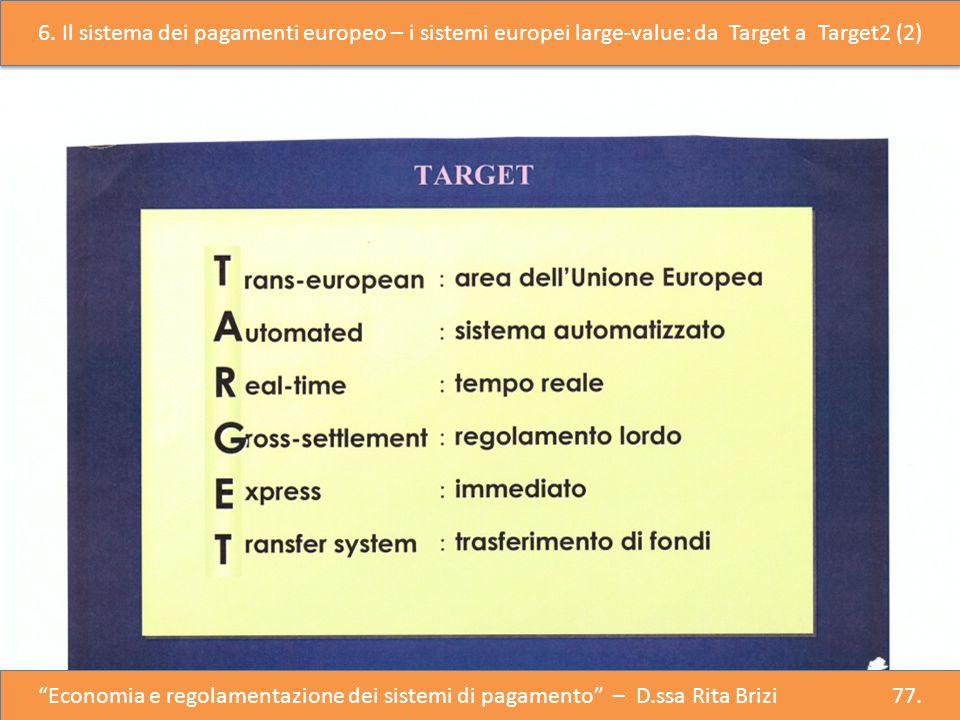 6. Il sistema dei pagamenti europeo – i sistemi europei large-value: da Target a Target2 (2)