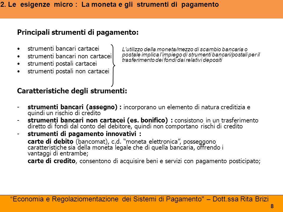 2. Le esigenze micro : La moneta e gli strumenti di pagamento