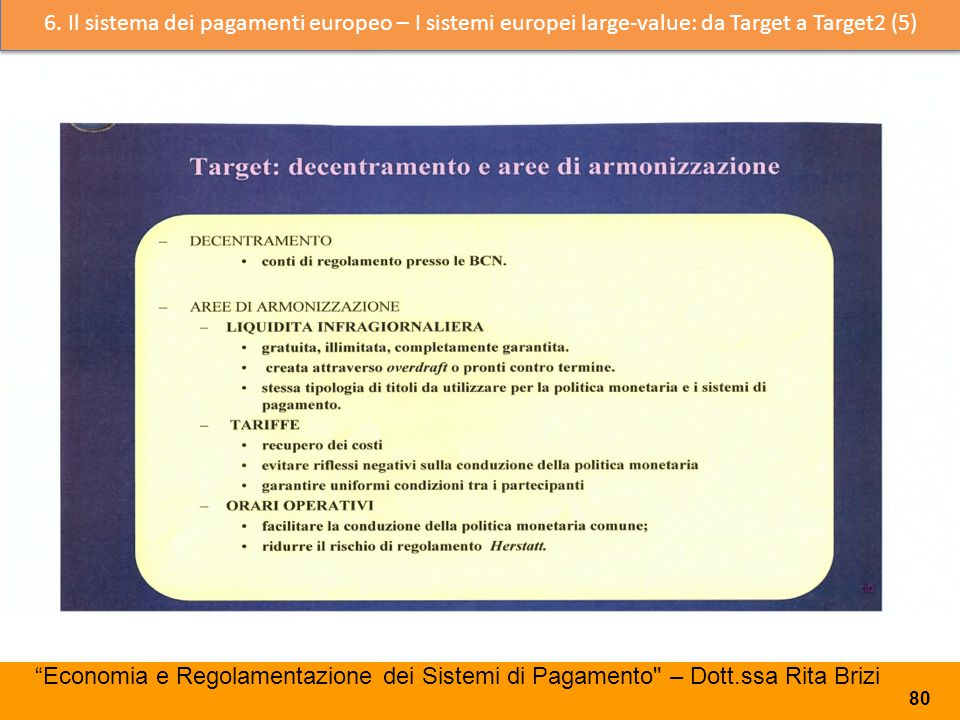 6. Il sistema dei pagamenti europeo – I sistemi europei large-value: da Target a Target2 (5)