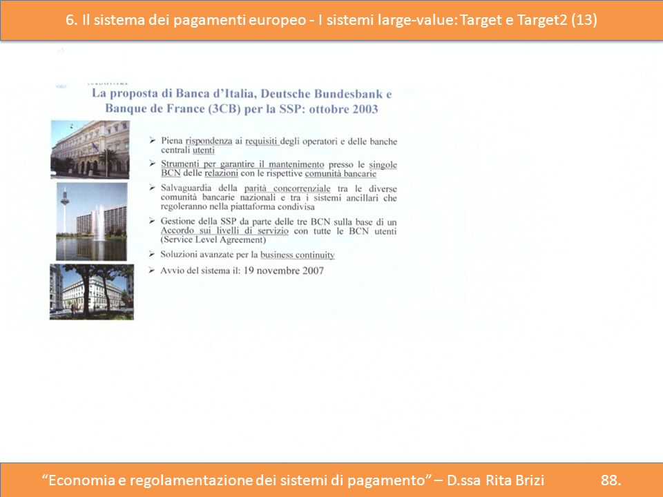 6. Il sistema dei pagamenti europeo - I sistemi large-value: Target e Target2 (13)
