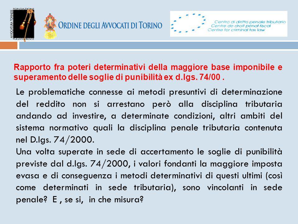 Rapporto fra poteri determinativi della maggiore base imponibile e superamento delle soglie di punibilità ex d.lgs. 74/00 .