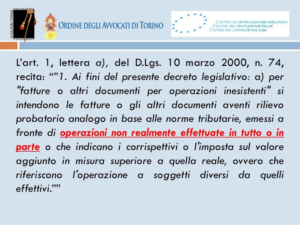 L'art. 1, lettera a), del D. Lgs. 10 marzo 2000, n. 74, recita: 1