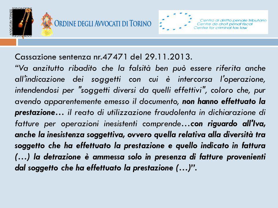Cassazione sentenza nr.47471 del 29.11.2013.