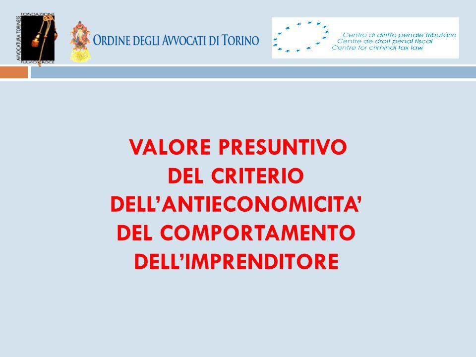 VALORE PRESUNTIVO DEL CRITERIO DELL'ANTIECONOMICITA' DEL COMPORTAMENTO DELL'IMPRENDITORE