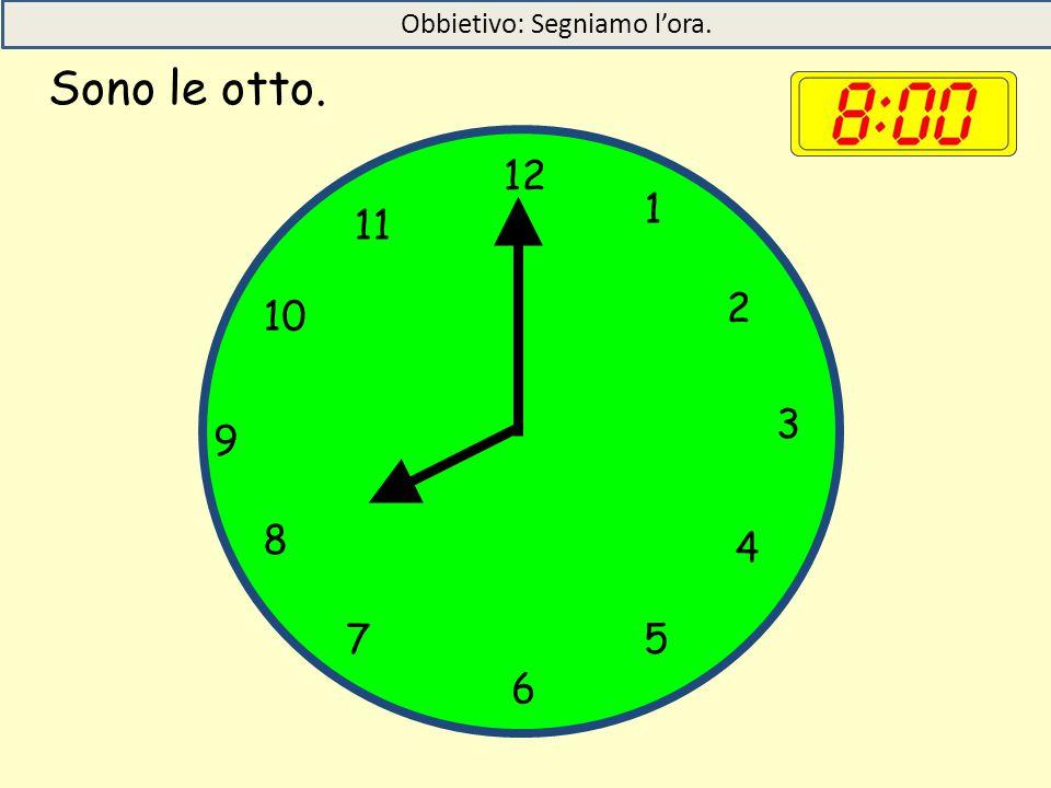 Obbietivo: Segniamo l'ora.