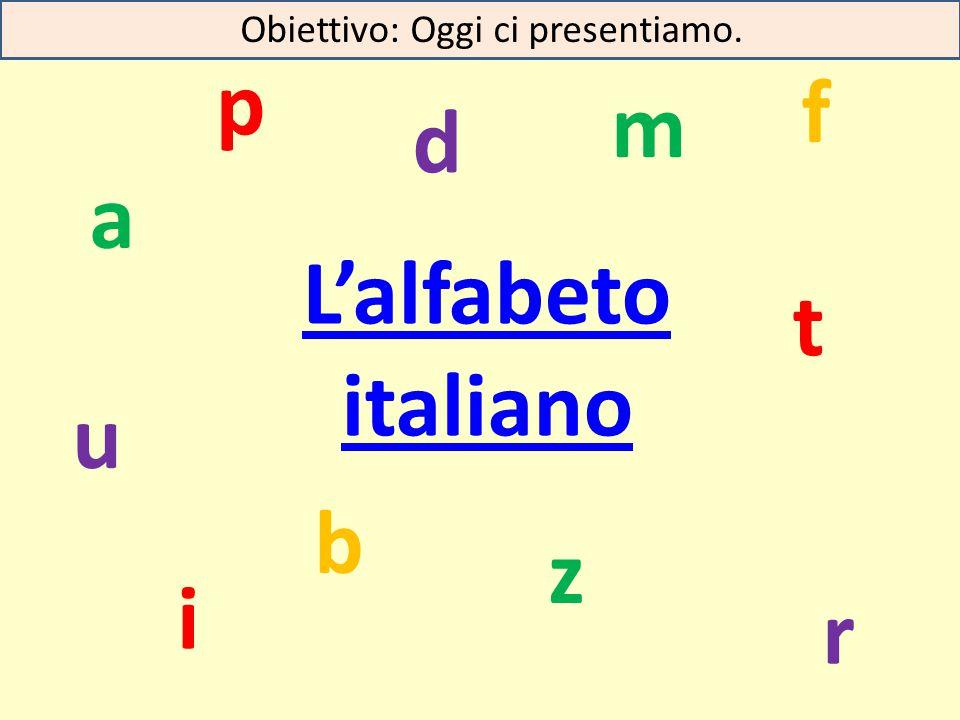p f m d a L'alfabeto italiano t u b z i r