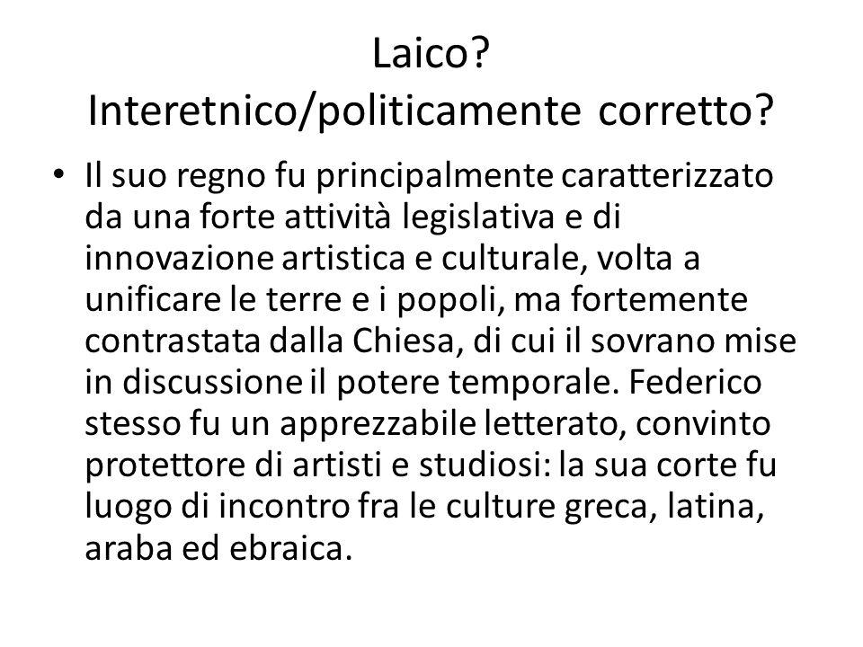Laico Interetnico/politicamente corretto