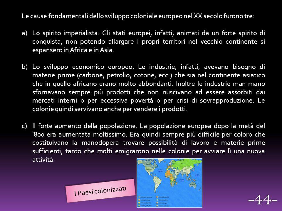Le cause fondamentali dello sviluppo coloniale europeo nel XX secolo furono tre: